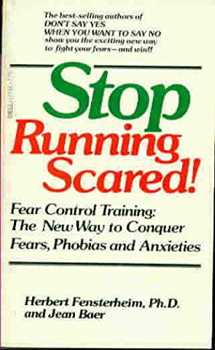 9780440177340: Stop Running Scared!: Fear Control Training: How to Conquer your Fears, Phobias, and Anxieties (A Dell book)