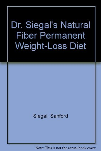 9780440177906: Dr. Siegal's Natural Fiber Permanent Weight-Loss Diet