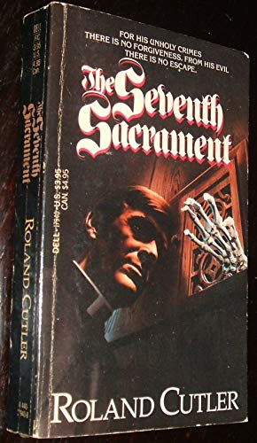 THE SEVENTH SACRAMENT: Cutler, Roland.