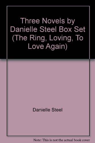 Three Novels by Danielle Steel Box Set (The Ring, Loving, To Love Again): Danielle Steel