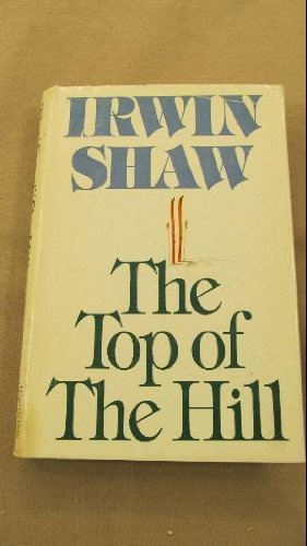 Top of the Hill: Irwin Shaw