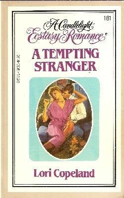 A Tempting Stranger (Candlelight Ecstasy, No. 181) (9780440190851) by Lori Copeland
