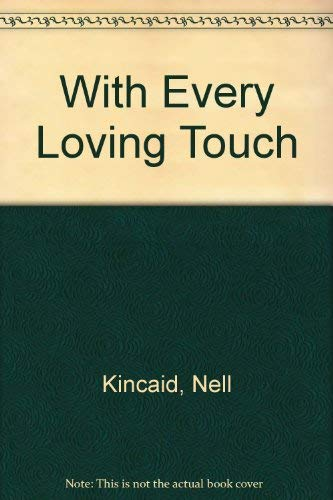 With Every Loving Touch