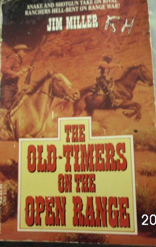 The Old-Timers on the Open Range (0440200334) by Jim Miller