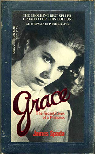 9780440201076: Grace: The Secret Lives of a Princess. An Intimate Biography of Grace Kelly