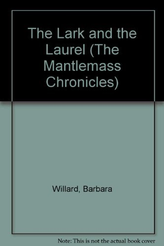 9780440201564: LARK AND THE LAUREL (The Mantlemass Chronicles)