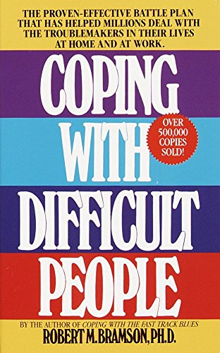 9780440202011: Coping with Difficult People: The Proven-Effective Battle Plan That Has Helped Millions Deal with the Troublemakers in Their Lives at Home and at Work