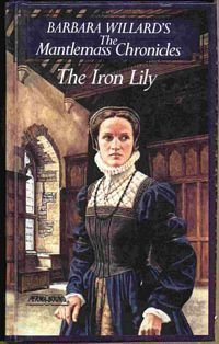 The Iron Lily (Mantlemass Chronicles) (0440204348) by Barbara Willard