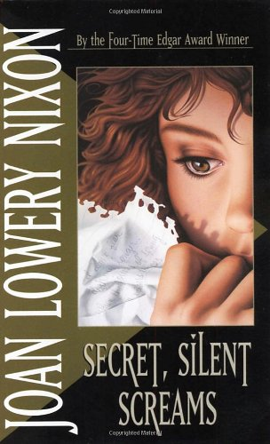 Secret, Silent Screams (Laurel-leaf suspense): Nixon, Joan Lowery