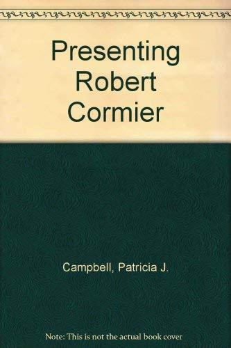 Presenting Robert Cormier: Campbell, Patricia J.