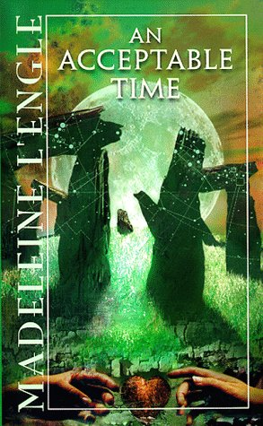 An Acceptable Time (Time Quartet, Bk. 5) (0440208149) by Madeleine L'Engle