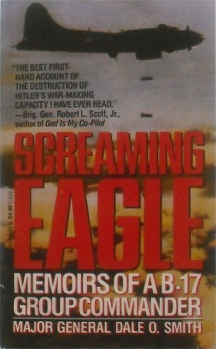 9780440208471: Screaming Eagle: Memoirs of a B-17 Group Commander