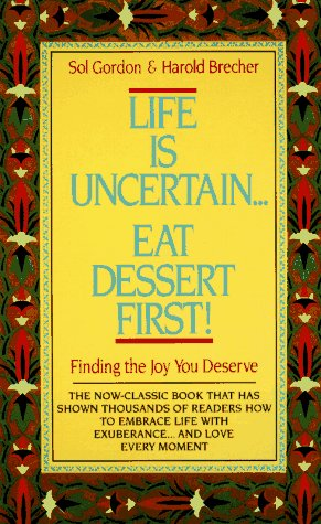 9780440208679: Life is Uncertain...Eat Dessert First!