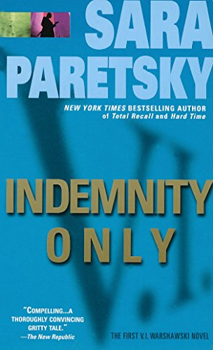 Indemnity Only (V.I. Warshawski Novels): Paretsky, Sara