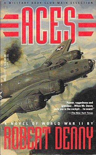 Aces: A Novel of World War II: Robert Denny