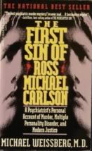 9780440211631: The First Sin of Ross Michael Carlson: A Psychiatrist's Account of Murder, Multiple Personality Disorder, and Modern Justice