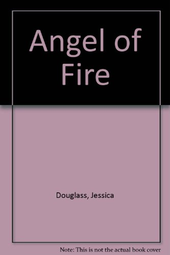 Angel of Fire: Jessica Douglass
