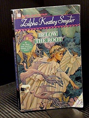 BELOW THE ROOT (Laurel-Leaf Books): Snyder, Zilpha Keatley