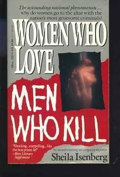 9780440213277: Women Who Love Men Who Kill