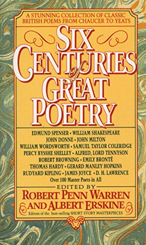 9780440213833: Six Centuries of Great Poetry: A Stunning Collection of Classic British Poems from Chaucer to Yeats