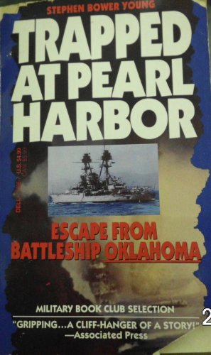 Trapped at Pearl Harbor: Escape from Battleship: Stephen Bower Young