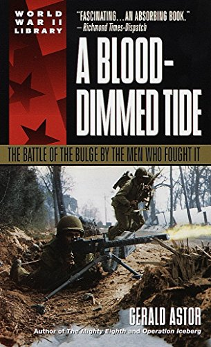 9780440215745: A Blood-Dimmed Tide: The Battle of the Bulge by the Men Who Fought It (Dell World War II Library)