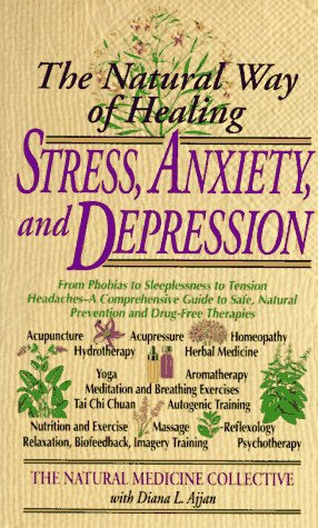 Stress, Anxiety and Depression: The Natural Way of Healing (Dell Natural Medicine Library): ...