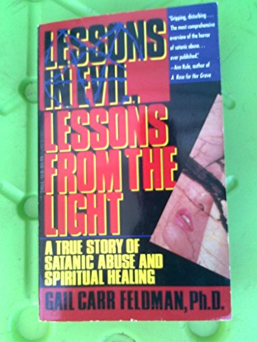 9780440217961: Lessons In Evil, Lessons From the Light: True story of Satanic Abuse and Spiritual healing