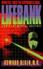 Lifebank: A Novel of Medical Suspense: Howard Olgin M.D.