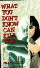 9780440218944: What You Don't Know Can Kill You