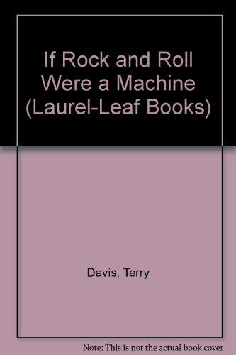 9780440219088: If Rock and Roll Were a Machine (Laurel-Leaf Books)