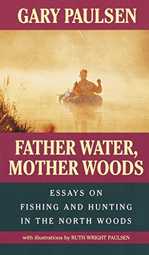 9780440219842: Father Water, Mother Woods: Essays on Fishing and Hunting in the North Woods (Laurel-Leaf Books)