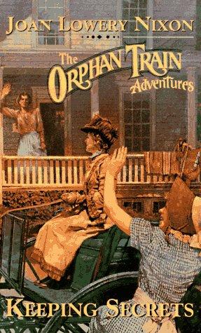 Keeping Secrets (Orphan Train Adventures): Nixon, Joan Lowery