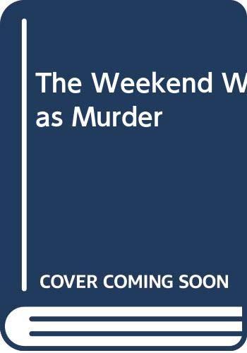 9780440220152: Weekend Was Murder, The
