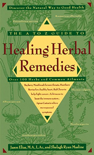 The A-Z Guide to Healing Herbal Remedies: Elias, Jason, Masline,