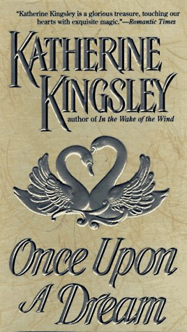 Once Upon a Dream: Kingsley, Katherine