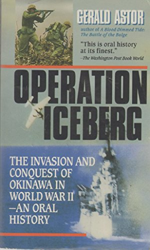 Operation Iceberg: The Invasion and Conquest of Okinawa in World War II (0440221781) by Gerald Astor