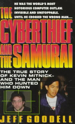 The Cyberthief and the Samurai: The True: Goodell, Jeff (Author)