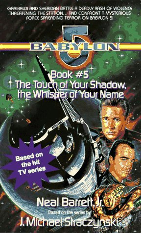 9780440222309: Touch of Your Shadow the Whisper of Your Name: Babylon 5, Book #5