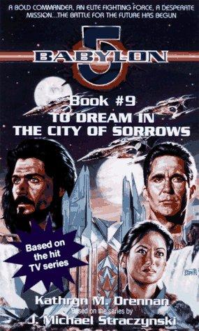 9780440223542: To Dream in the City of Sorrow (Babylon 5)