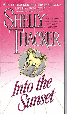 Into the Sunset: Thacker, Shelly
