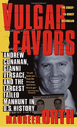9780440225850: Vulgar Favors: Andrew Cunanan, Gianni Versace, and the Largest Failed Manhunt in U.S. History