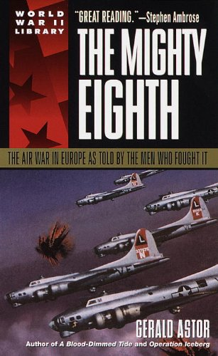 9780440226482: The Mighty Eighth: The Air War in Europe as Told by the Men Who Fought it (World War II library)