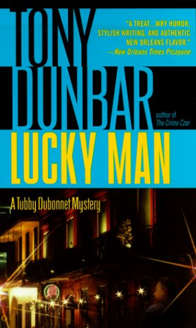 LUCKY MAN: A Tubby Dubonnet Mystery [DOUBLE AWARD NOMINEE]