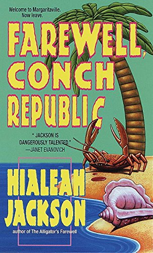 Farewell, Conch Republic (Farewell Series): Jackson, Hialeah