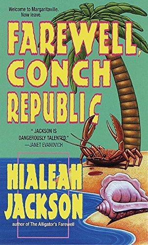 Farewell, Conch Republic (Farewell Series): Jackson, Hialeah