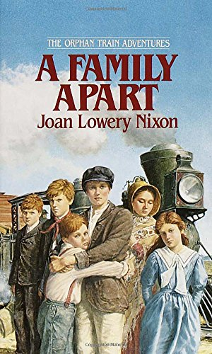 A Family Apart (Orphan Train Adventures): Nixon, Joan Lowery