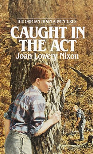 Caught in the Act (Orphan Train Adventures): Nixon, Joan Lowery