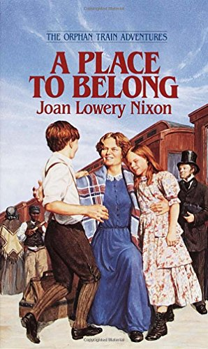 A Place to Belong (Orphan Train Adventures): Joan Lowery Nixon