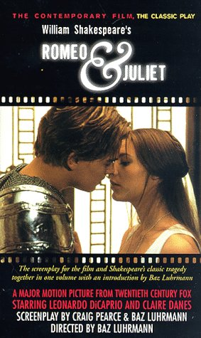 Romeo & Juliet: The Contemporary Film, The: Shakespeare, William; Pearce,